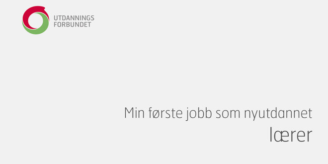 """Utdanningsforbundets logo øverst til venstre og tittelen på brosjyren nederst til høyre """"Min først jobb som nyutdannet lærer"""""""