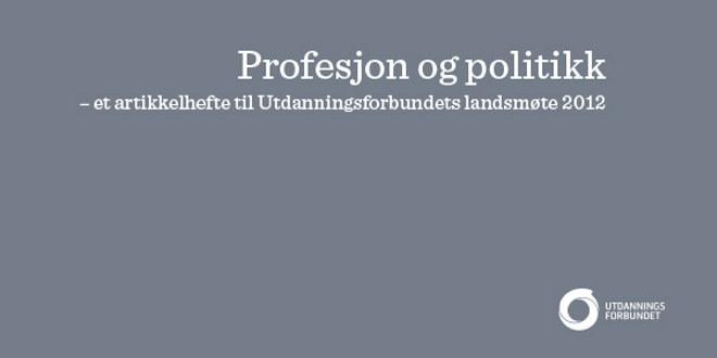 """Del av forsiden til heftet """"Profesjon og politikk"""""""