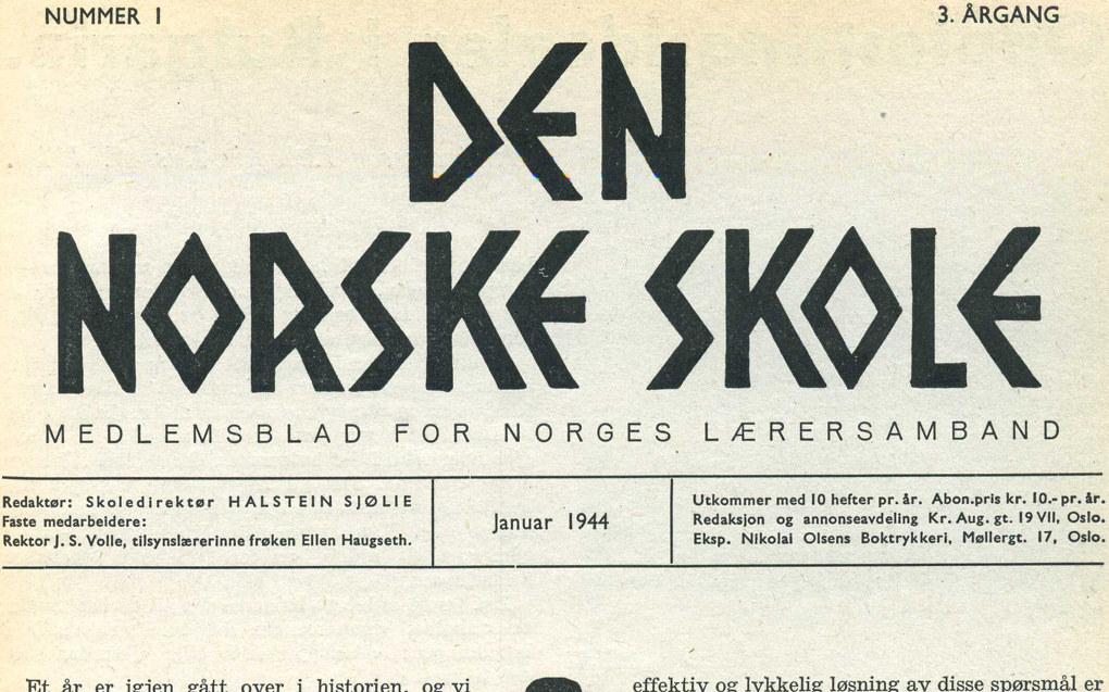 Lærarsambandets blad Den Norske Skole kom først ut i mars 1942. Same månad vart 1100 lærarar arresterte fordi dei nekta å gå inn i den nazistiske lærarorganisasjonen.