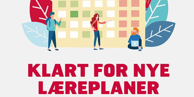 """Plakat med teksten """"Klart for nye læreplaner""""."""