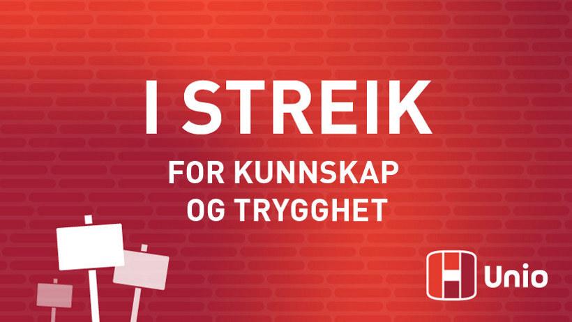 Bilde med tekst I streik for kunnskap og trygghet og Unio-logo.